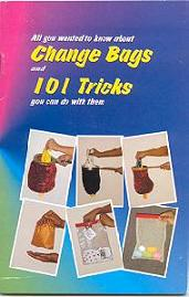 101 TRICKS WITH A CHANGE BAG