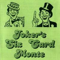 JOKER'S SIX CARD MONTE